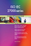 ISO IEC 27000-series Complete Self-Assessment Guide