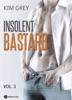 Insolent Bastard - 3