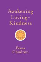 Pema Chödrön - Awakening Loving-Kindness artwork
