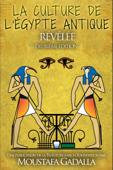 La culture de l'Egypte ancienne révélée