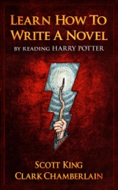 LEARN HOW TO WRITE A NOVEL BY READING HARRY POTTER