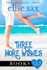 Elise Sax - Three More Wishes  artwork