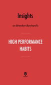 Insights on Brendon Burchard's High Performance Habits by Instaread