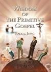 Wisdom Of The Primitive Gospel