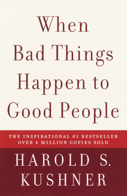 When Bad Things Happen to Good People - Harold S. Kushner book