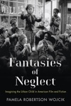 Fantasies Of Neglect