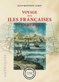 Voyage aux îles françaises de l'Amérique