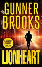 Lionheart A Chasing Atlantis Thriller