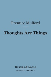 Thoughts Are Things Barnes Noble Digital Library