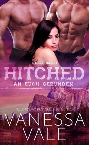 Vanessa Vale - Hitched – an euch gebunden