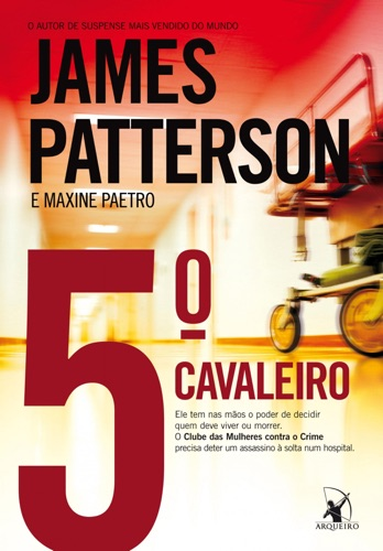 James Patterson & Maxine Paetro - 5º cavaleiro