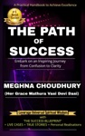 The Path Of Success Embark On An Inspiring Journey From Confusion To Clarity