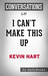 I CANT MAKE THIS UP: BY KEVIN HART  CONVERSATION STARTERS
