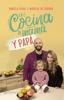 La cocina de mamá y papá - Daniela Vidal & Nicolás de Zubiria