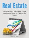 Real Estate 25 Incredibly Useful Real Estate Investment Ideas To Fix And Flip Houses