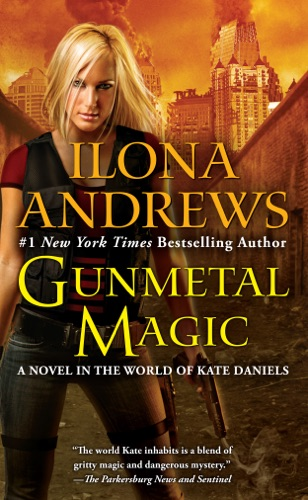 Ilona Andrews - Gunmetal Magic