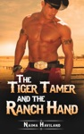 The Tiger Tamer And The Ranch Hand A Cowboy Romance
