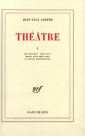 Théâtre (Tome 1) - Les Mouches / Huis clos / Morts sans sépulture / La Putain respectueuse