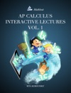 AP Calculus Interactive Lectures Vol 1 2018 Edition