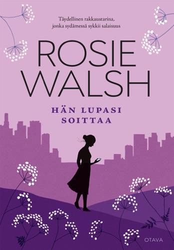 Rosie Walsh - Hän lupasi soittaa