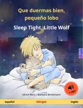 Que Duermas Bien, Pequeño Lobo – Sleep Tight, Little Wolf (Español – Inglés)