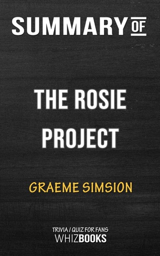 Whiz Books - Summary of The Rosie Project by Graeme Simsion  Trivia/Quiz for Fans