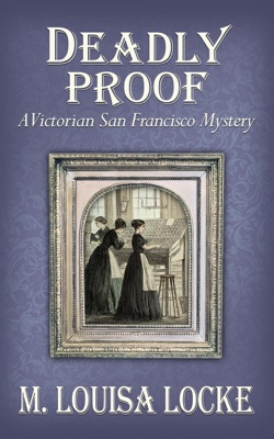 Deadly Proof: A Victorian San Francisco Mystery pdf Download