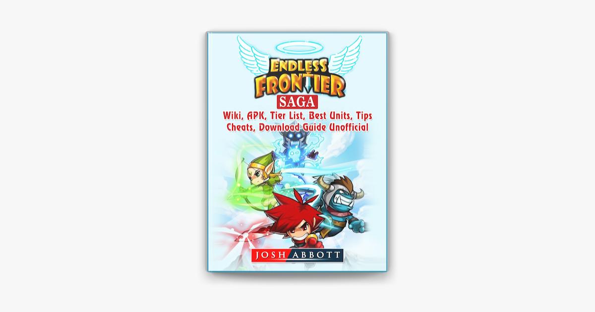Endless Frontier Saga Wiki Apk Tier List Best Units Tips Cheats Download Guide Unofficial