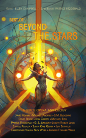Best of Beyond the Stars - Patrice Fitzgerald, Samuel Peralta, Nick Webb, Michael Anderle, Susan Kaye Quinn, G. S. Jennsen, Jennifer Foehner Wells, Jeff Seymour, Ann Christy, David Adams, Michael Ezell, David Bruns, SM Blooding, Joseph Robert Lewis & Christopher J. Valin book summary