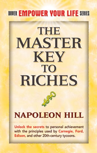 Napoleon Hill - The Master Key to Riches