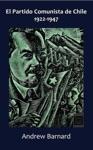 El Partido Comunista De Chile 1922-1947
