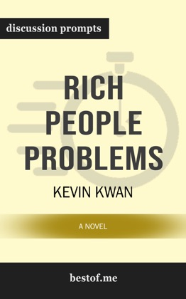 Rich People Problems (Crazy Rich Asians Trilogy) by Kevin Kwan (Discussion Prompts) image