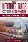The Ultimate Guide to Being an Online Entrepreneur in 2019 and Beyond
