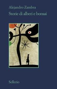 Storie di alberi e bonsai di Alejandro Zambra Copertina del libro
