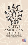 Native American Studies History Books Mythology Culture  Linguistic Studies 22 Book Collection