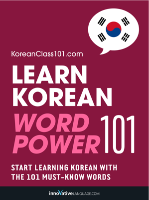 Learn Korean - Word Power 101 - Innovative Language Learning, LLC book