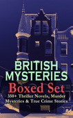 BRITISH MYSTERIES Boxed Set: 350+ Thriller Novels, Murder Mysteries & True Crime Stories