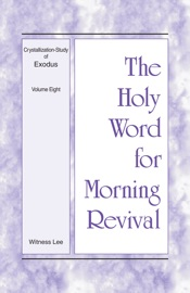 The Holy Word for Morning Revival - Crystallization-study of Exodus, Volume 8 PDF Download