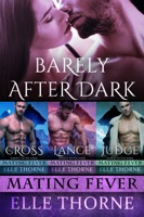 Barely After Dark Boxed Set Books 1 - 3