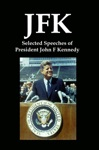 JFK Selected Speeches Of President John F Kennedy
