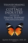 Transforming The Cottage Industry  The Rise Of Dental Support Organizations