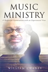 Music Ministry A Purposeful Examination With An Experiential View