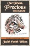 Our Friend Precious The Bobcat