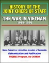 History Of The Joint Chiefs Of Staff The War In Vietnam 1969-1970 - Nixon Takes Over Atrocities Invasion Of Cambodia Vietnamization And Pacification PHOENIX Program Ho Chi Minh