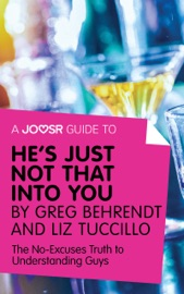 A Joosr Guide to... Hes Just Not That Into You by Greg Behrendt and Liz Tuccillo