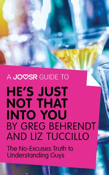 A Joosr Guide to... He's Just Not That Into You by Greg Behrendt and Liz Tuccillo