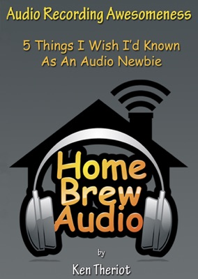 Audio Recording Awesomeness: 5 Things I Wish I'd Known As An Audio Newbie