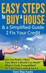 Easy Steps To Buy A House  A Simplified Guide 2 Fix Your Credit