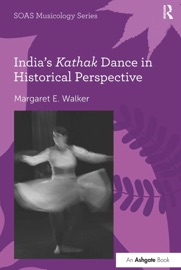 INDIAS KATHAK DANCE IN HISTORICAL PERSPECTIVE