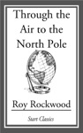 Through The Air To The North Pole